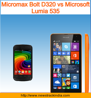 Micromax Bolt D320 vs Microsoft Lumia 535 : Comparison of Features and Specification