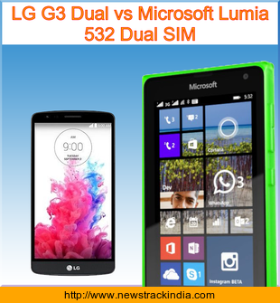 LG G3 Dual vs Microsoft Lumia 532 Dual SIM : Comparison of Features and Specification