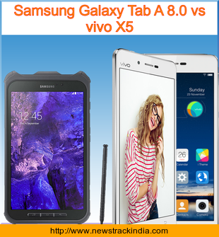 Samsung Galaxy Tab A 80 Vs Vivo X5 Comparison Of